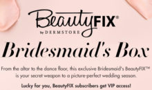 BeautyFix Spring 2018 Bridesmaid's Box Available Now + Full Spoilers!