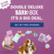 Barkbox Coupon – Double Your 1st Box FREE!!