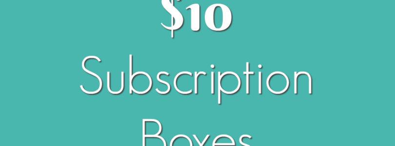 Best $10 Subscription boxes
