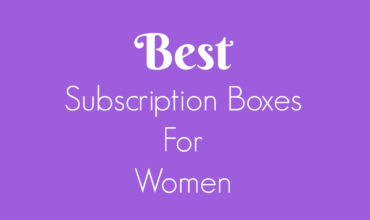 Best Subscription Boxes For Women 2019