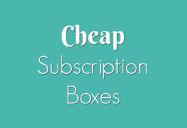 Cheap Subscription Boxes