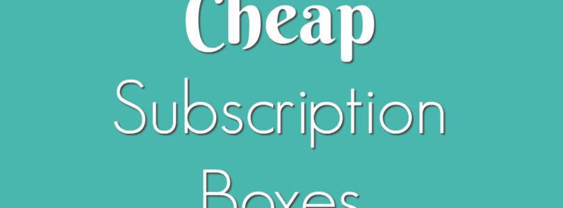 Cheap Subscription Boxes