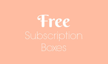 Free Subscription Boxes You Can Try Now!