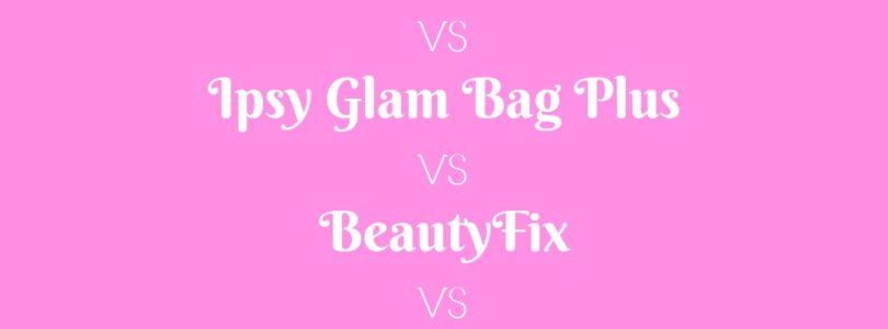 BoxyCharm VS Ipsy Glam Bag Plus