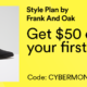 Frank And Oak Style Plan Cyber Monday 2019 Coupon – Get $50 Off Your First Box!