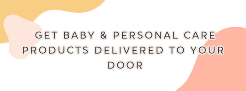 Get Baby & Personal Care Products Delivered