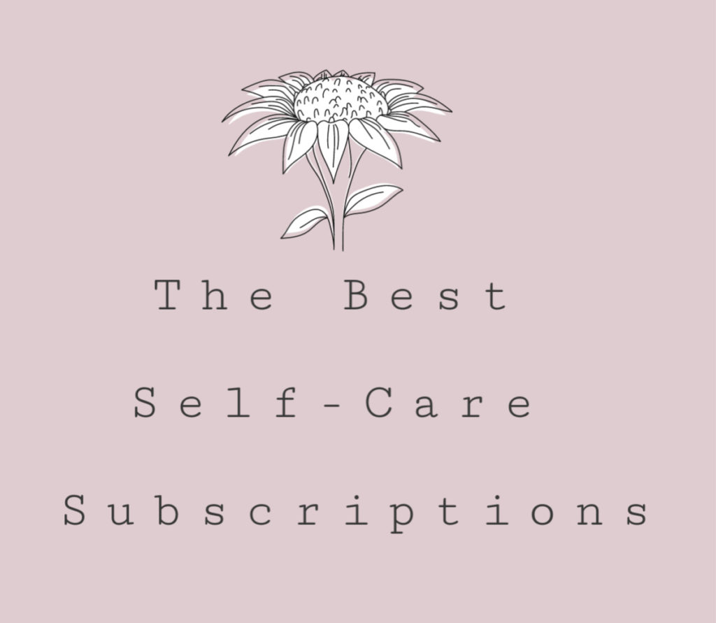The Best Self-Care Subscriptions